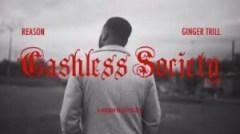 Reason - Cashless Society ft. Ginger Trill